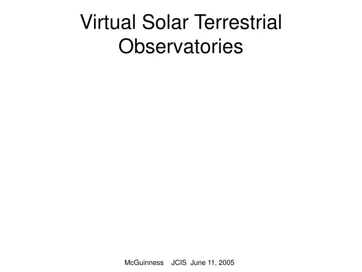 Virtual Solar Terrestrial Observatories