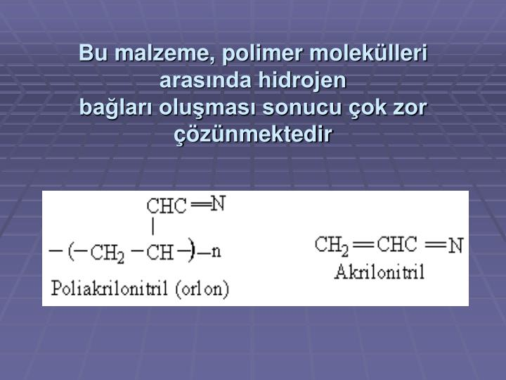 Bu malzeme, polimer molekülleri arasında hidrojen