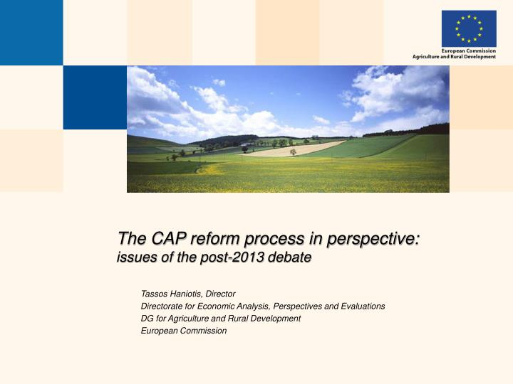 The cap reform process in perspective issues of the post 2013 debate