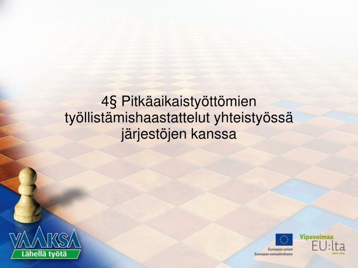 4§ Pitkäaikaistyöttömien työllistämishaastattelut yhteistyössä järjestöjen kanssa