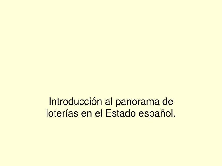 Introducción al panorama de loterías en el Estado español.