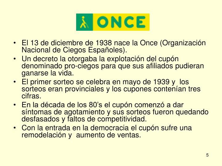 El 13 de diciembre de 1938 nace la Once (Organización Nacional de Ciegos Españoles).