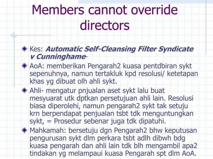 Members cannot override directors