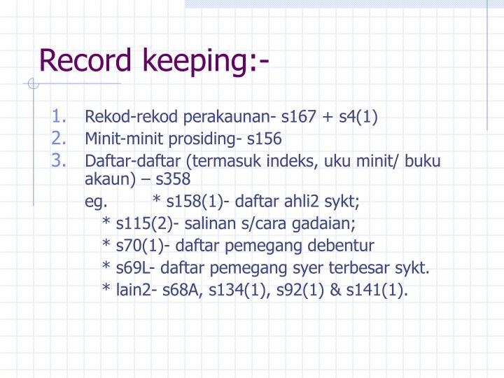 Record keeping:-
