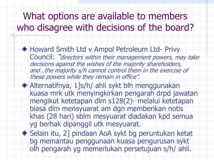 What options are available to members who disagree with decisions of the board?