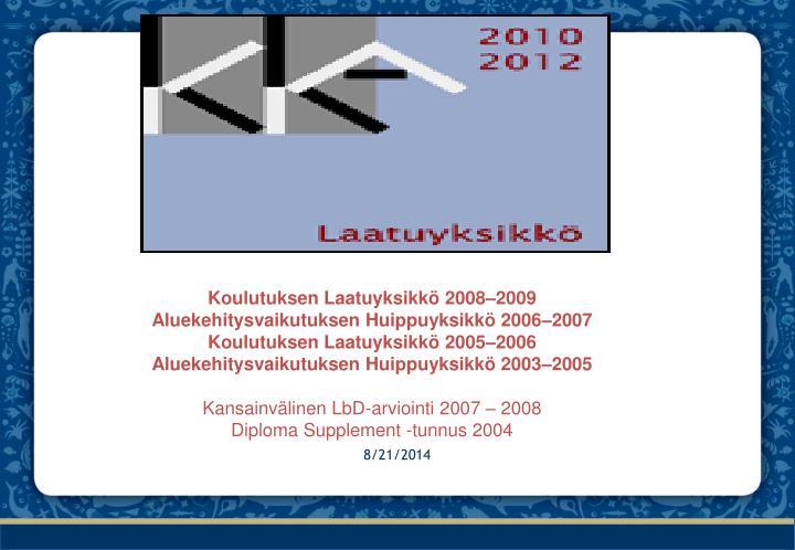 Koulutuksen Laatuyksikkö 2008–2009