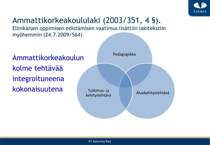 Ammattikorkeakoululaki (2003/351, 4 §).