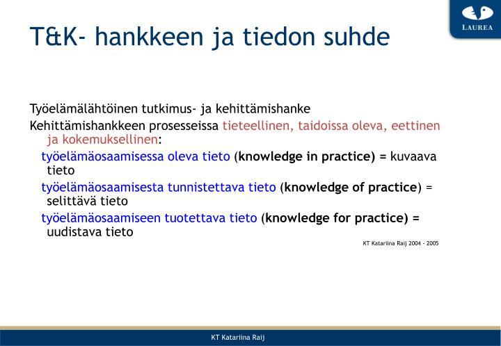 T&K- hankkeen ja tiedon suhde