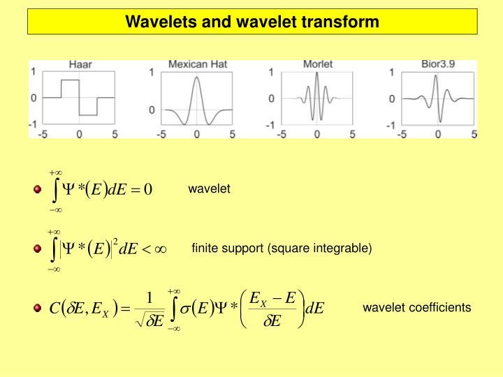 Wavelets and wavelet transform