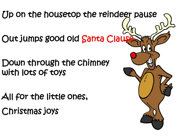 Up on the housetop the reindeer pause