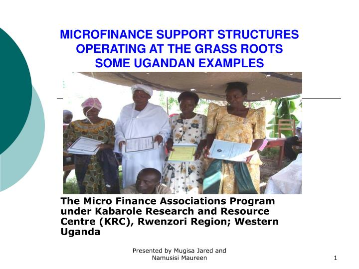 Microfinance support structures operating at the grass roots some ugandan examples