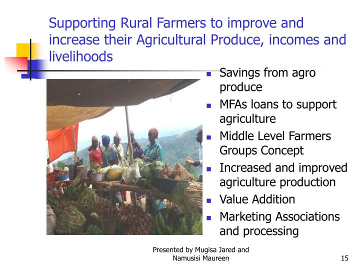 Supporting Rural Farmers to improve and increase their Agricultural Produce, incomes and  livelihoods