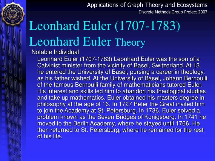 Leonhard Euler (1707-1783) Leonhard Euler