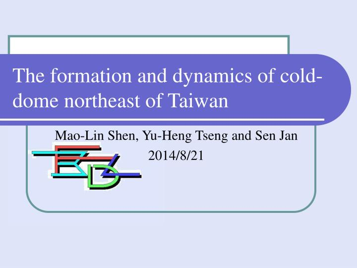 The formation and dynamics of cold dome northeast of taiwan