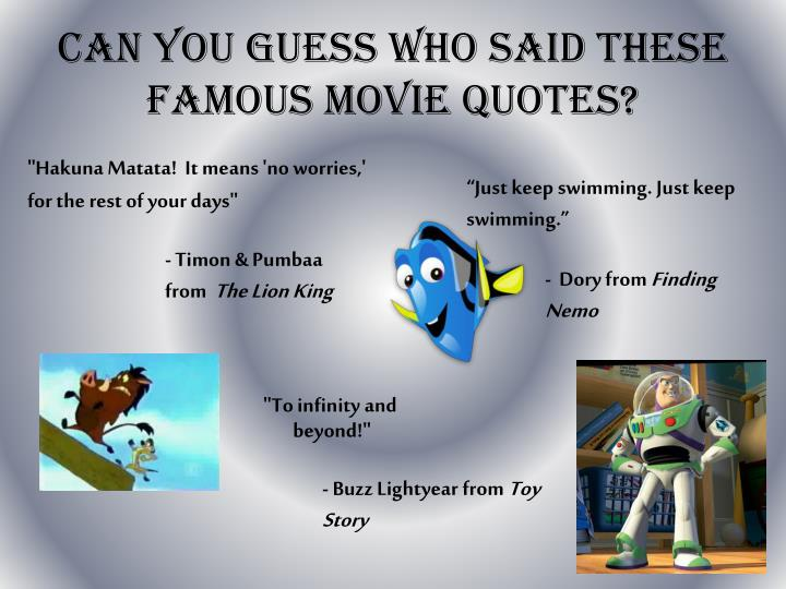 Can you guess who said these famous movie quotes?