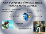 can you guess who said these famous movie quotes