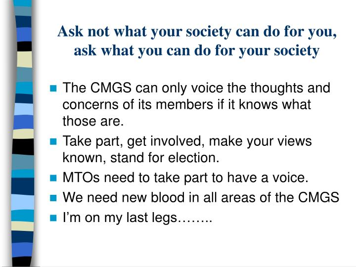 Ask not what your society can do for you, ask what you can do for your society