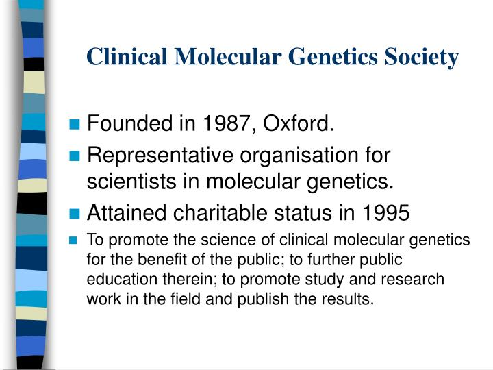 Clinical molecular genetics society