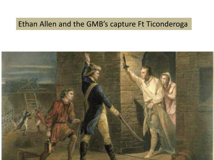 Ethan Allen and the GMB's capture Ft Ticonderoga