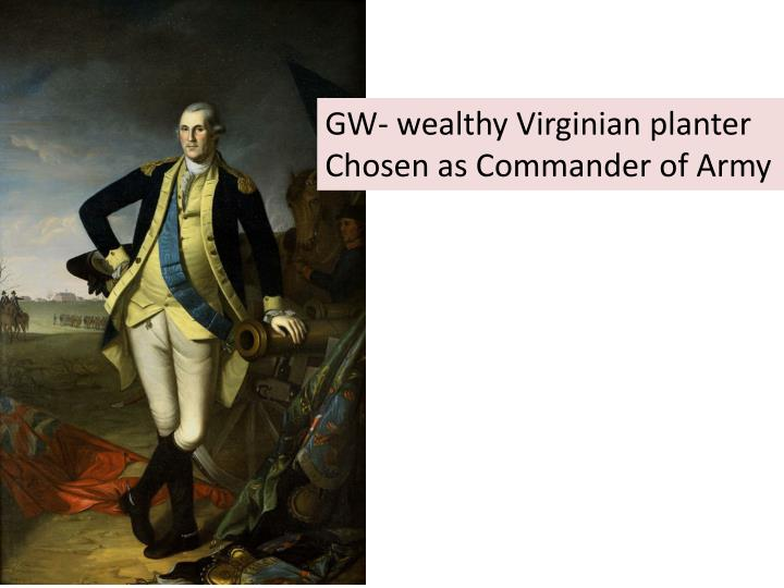 GW- wealthy Virginian planter