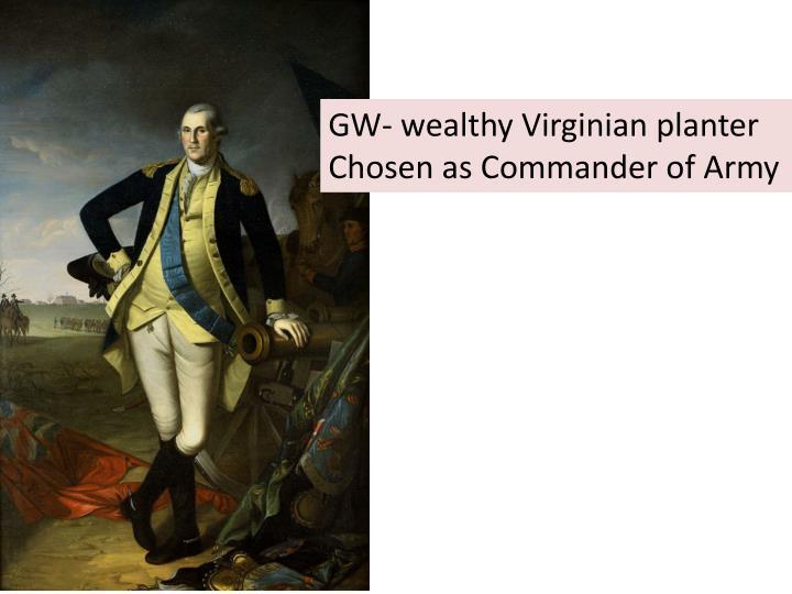 GW- wealthy Virginian planter