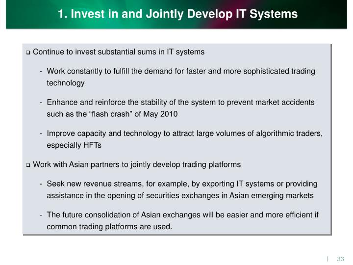 1. Invest in and Jointly Develop IT Systems