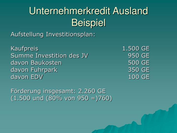Unternehmerkredit Ausland Beispiel
