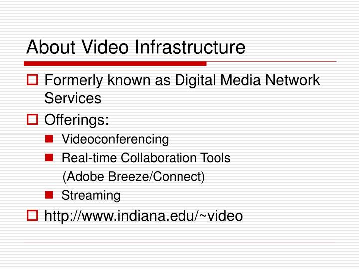 About video infrastructure