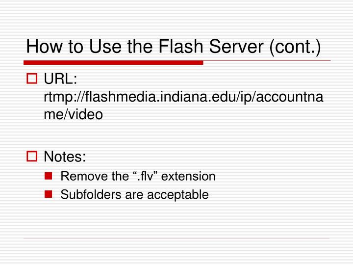 How to Use the Flash Server (cont.)