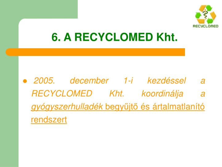 6. A RECYCLOMED Kht.