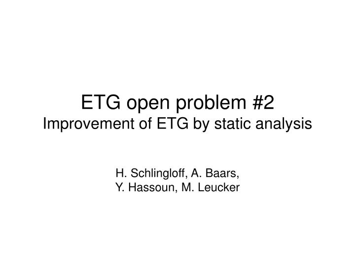 Etg open problem 2 improvement of etg by static analysis