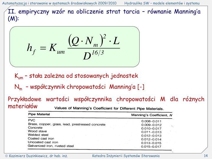 II. empiryczny wzór na obliczenie strat tarcia – równanie Manning'a (M):