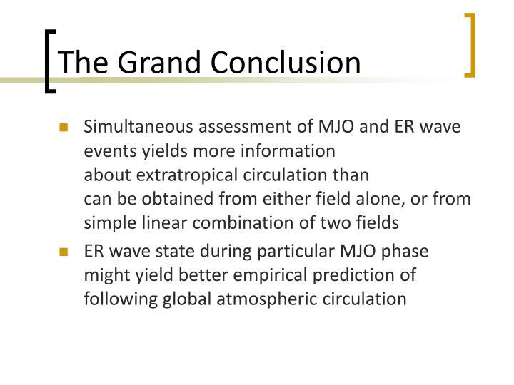 The Grand Conclusion