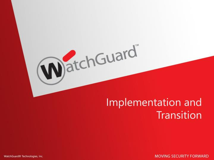 Implementation and Transition