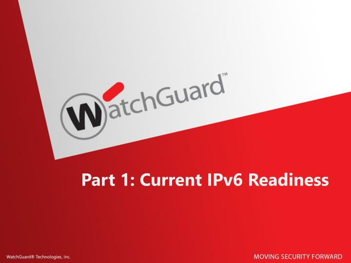 Part 1: Current IPv6 Readiness