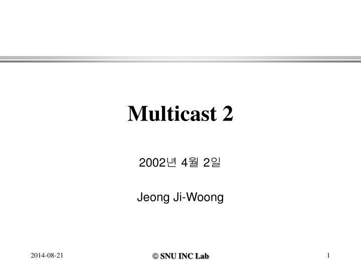 Multicast 2