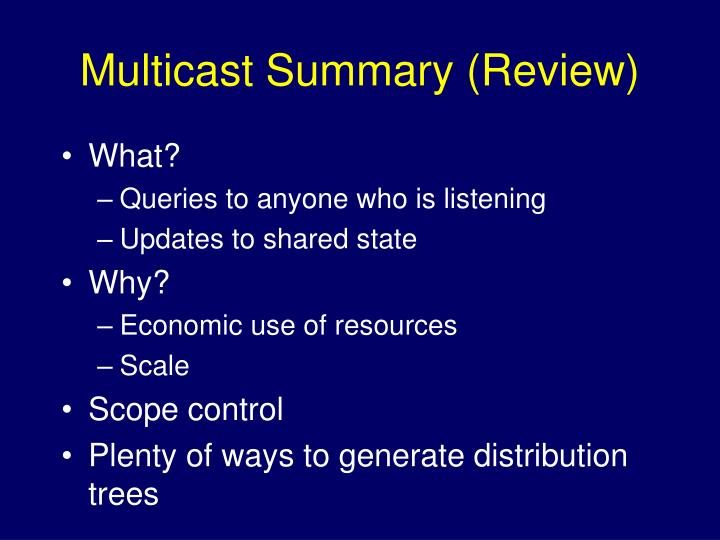Multicast Summary (Review)