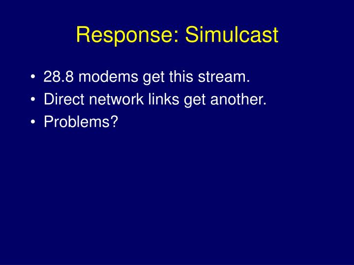 Response: Simulcast