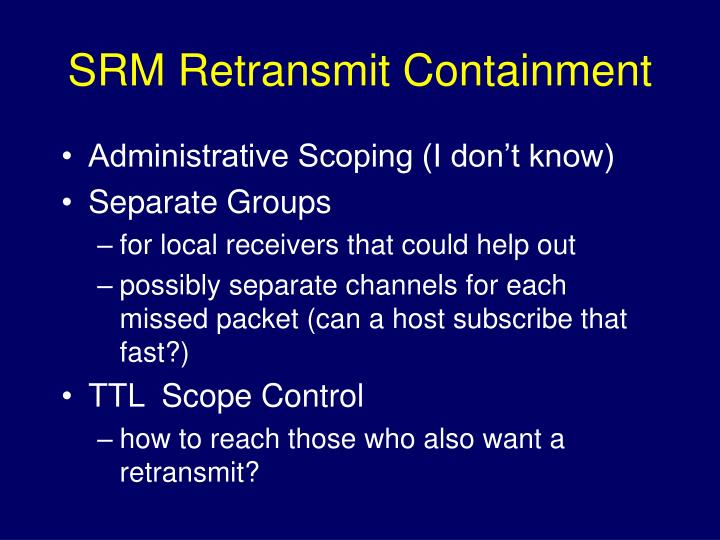SRM Retransmit Containment