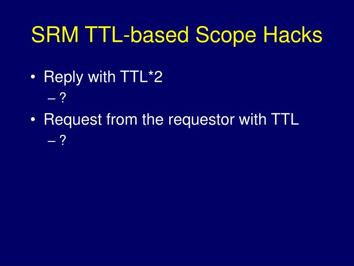 SRM TTL-based Scope Hacks