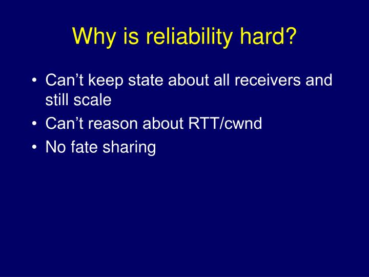 Why is reliability hard?