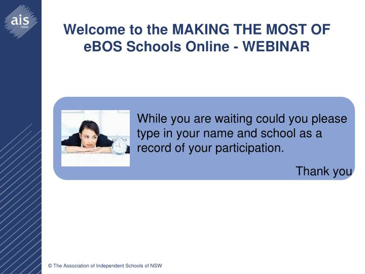 Welcome to the making the most of ebos schools online webinar