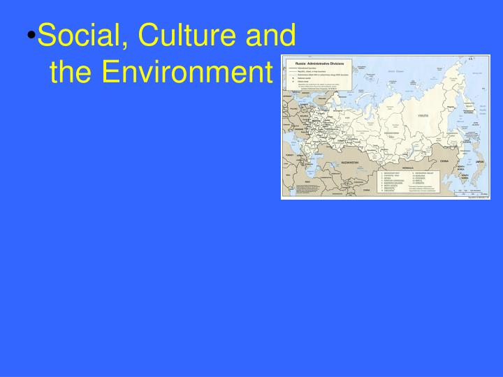 Social, Culture and the Environment