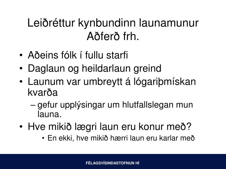 Leiðréttur kynbundinn launamunur Aðferð frh.