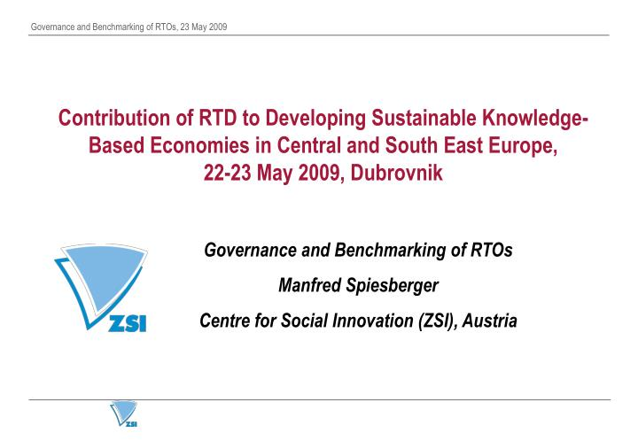 Contribution of RTD to Developing Sustainable Knowledge-Based Economies in Central and South East Europe,