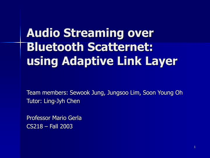 Audio streaming over bluetooth scatternet using adaptive link layer