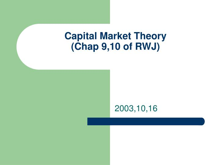 Capital market theory chap 9 10 of rwj