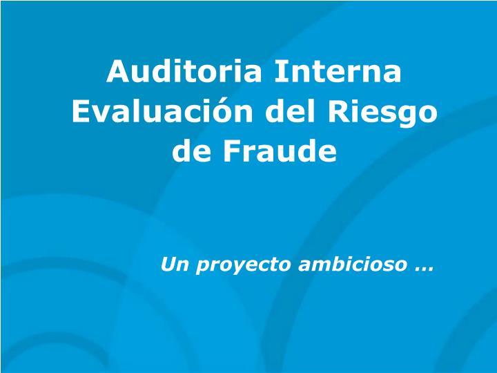 auditoria interna evaluaci n del riesgo de fraude