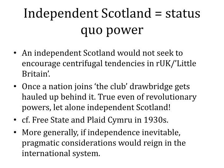 Independent Scotland = status quo power