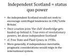 independent scotland status quo power